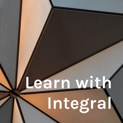 Learn with Integral