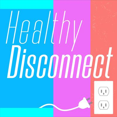 Healthy Disconnect