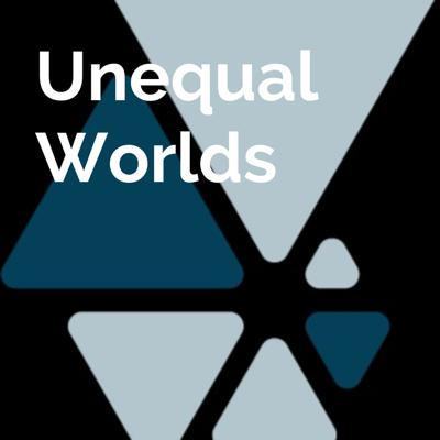 Unequal Worlds; an inequality research podcast
