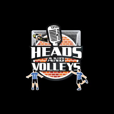 Heads and Volleys Soccer Podcast