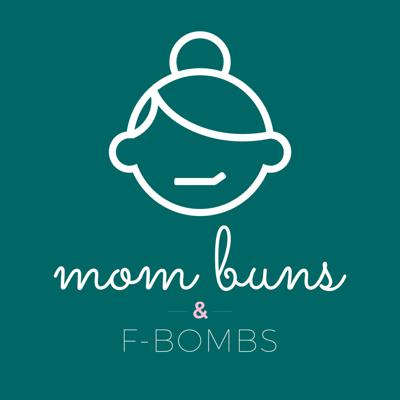 Mom Buns and F-Bombs
