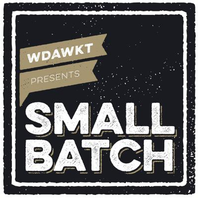We're Drunk and We Know Things - Small Batch