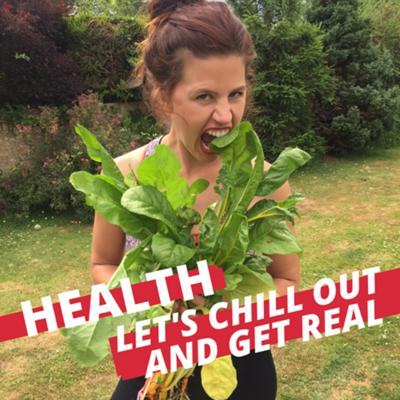 HEALTH: Let's Chill Out & Get Real