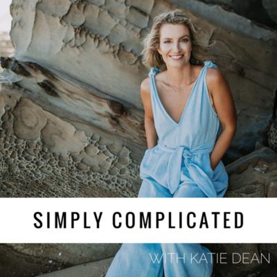 Simply Complicated with Katie Dean