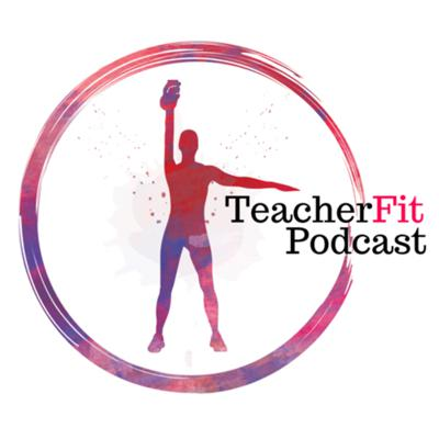 TeacherFit Podcast