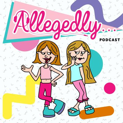 Allegedly the Podcast