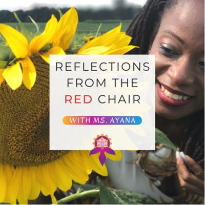 Reflections from the Red Chair with Ms. Ayana