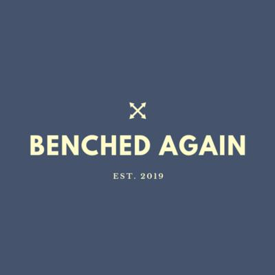 Benched Again Podcast
