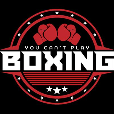 You Can't Play Boxing