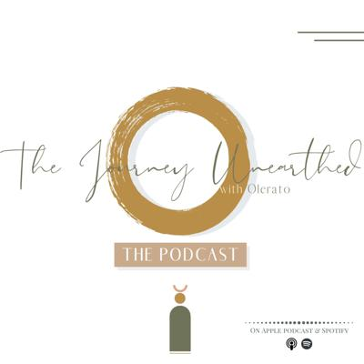 The Journey Unearthed Podcast