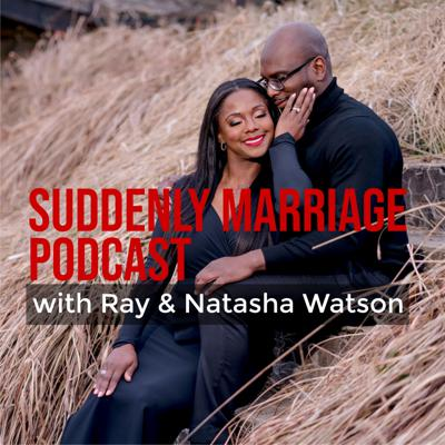 Suddenly Marriage Podcast