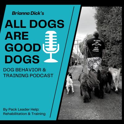 All Dogs are Good Dogs Podcast
