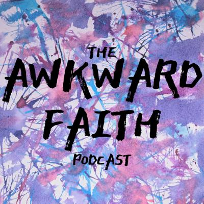 Awkward Faith