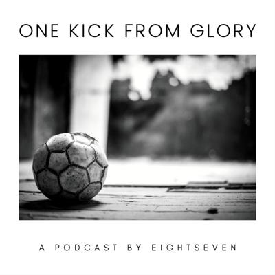 One Kick From Glory