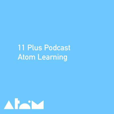 11 Plus Podcast: Atom Learning