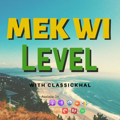 Mek Wi Level With ClassicKhal