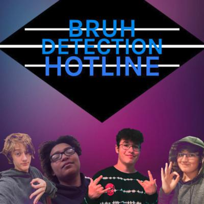 Four friends talk about stuff they've experienced and talk some interesting topics. Support this podcast: https://anchor.fm/bruhdetectionpod/support