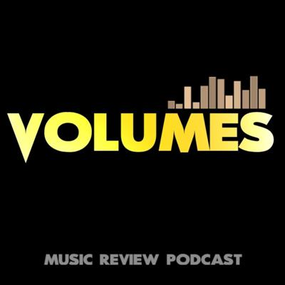 Here at Volumes we explore every genre of music. From the music that bangs your head or music that changes your emotions. Volumes gives reactions and opinions on new music and vintage classics. New episodes twice a week! Hear your favorite artist get praised or the opposite of praise.