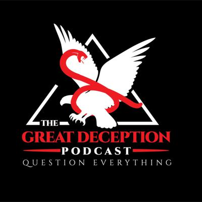 The Great Deception Podcast