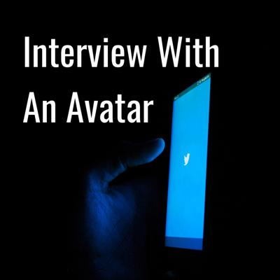 Interview With An Avatar