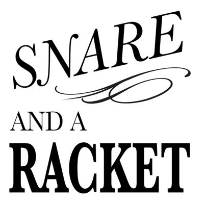 Snare and a Racket