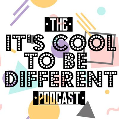 It's Cool to Be Different Podcast