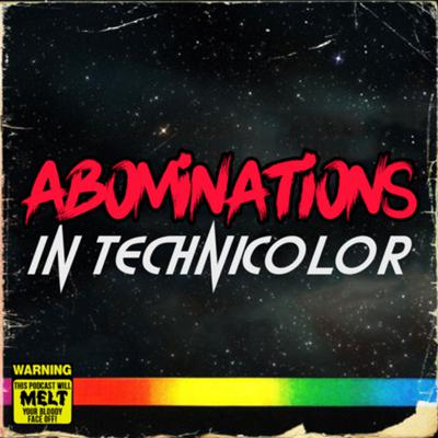 Abominations In Technicolor