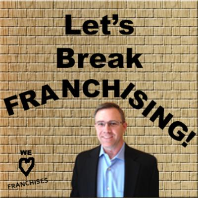 Let's Break Franchising!
