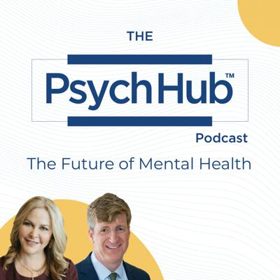 The Psych Hub Podcast: The Future of Mental Health