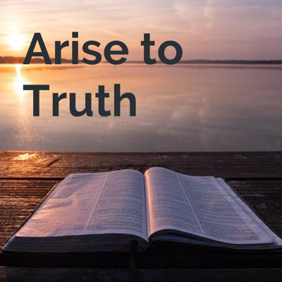 Arise to Truth