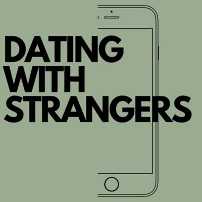 Dating With Strangers