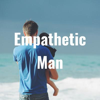 Empathetic Man
