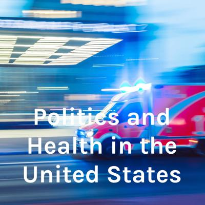 Politics and Health in the United States