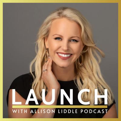 LAUNCH Podcast with Allison Liddle