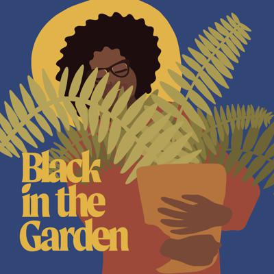 The podcast that resides at the intersection of Black Culture and horticulture in a world where all the garden fairies and most of the gnomes are white. Hosted by millennial black plant enthusiast and self proclaimed Plantrepreneur, Colah B Tawkin. 'Conversations WILL be had' on a range of topics that directly influence and impact black plant keepers as we blackily impact and influence the world.   Follow @blackinthegarden in IG and Tune in weekly! Send any questions, concerns or feedback to blackinthegarden@gmail.com Support this podcast: https://anchor.fm/blackinthegarden/support