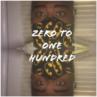 Zero to One Hundred Podcast