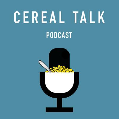 Cereal Talk Podcast