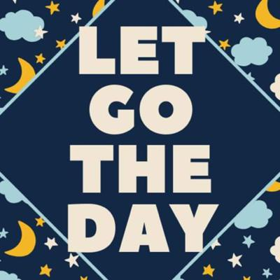 Let Go The Day