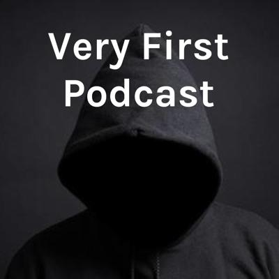 Very First Podcast