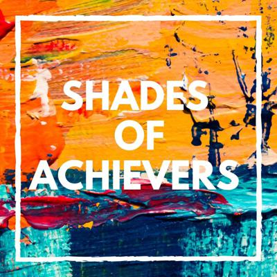 Shades Of Achievers