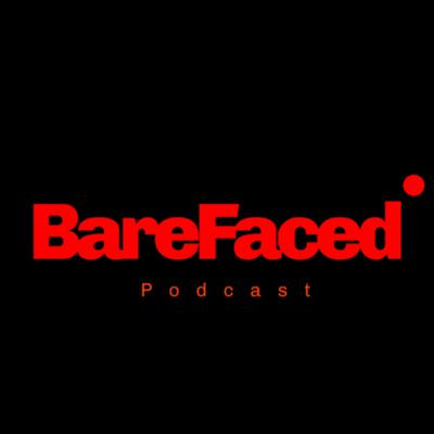 The BareFaced Podcast
