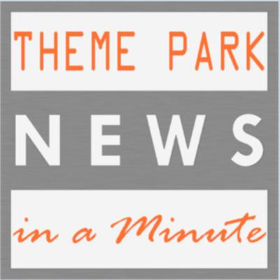 Theme Park News in a Minute