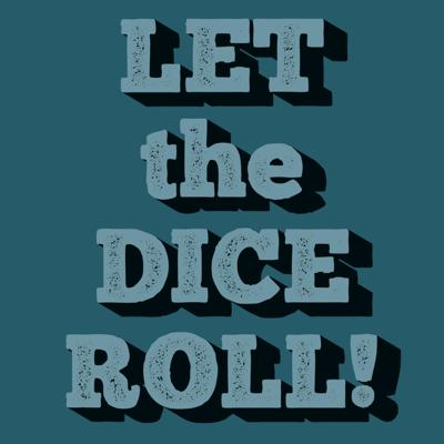 Let the Dice Roll