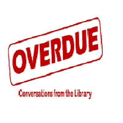 OVERDUE: Conversations from the Library