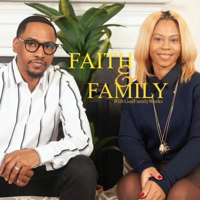 Faith & Family with GodFamilyWorks