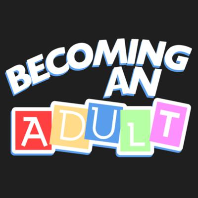 Becoming an adult is tough, not knowing how to do it is tougher, so let's attempt to grow up together, every Friday.