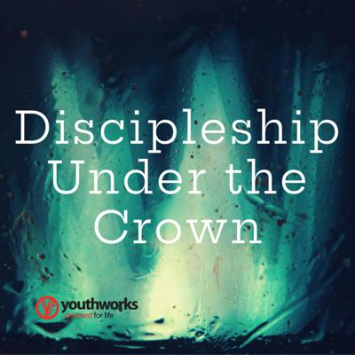Discipleship Under the Crown