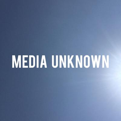 MediaUnknown is a podcast of lots of things.