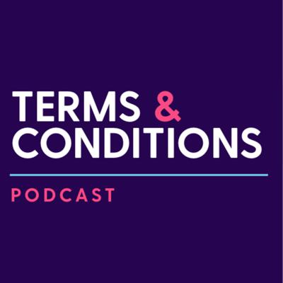 Terms & Conditions: Podcast