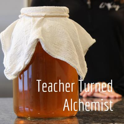 Teacher Turned Alchemist